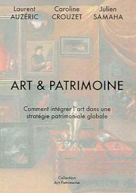 Art & patrimoine / intégrer l'art dans une stratégie patrimoniale globale